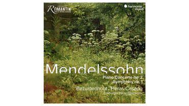 Mendelssohn, Symphonie n° 1 et concerto pour piano n° 2 - Pablo Heras-Casado et Kristian Bezuidenhout