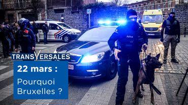 Transversales: comment Bruxelles est devenu la cible des terroristes le 22 mars?