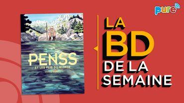 La BD de la semaine de Guillaume Drigeard : Penss et les plis du monde