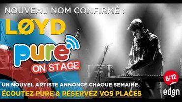 Løyd, nouvelle confirmation pour Pure On Stage 2019