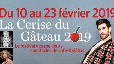 La Cerise du Gâteau : Festival de café-théâtre - 21ème édition du 10 au 23 février 2019