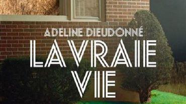 """""""La Vrai vie"""" d'Adeline Dieudonné"""