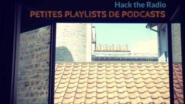"""Hack the radio"" : des playlists de podcasts selon vos goûts"