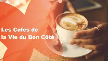 Participez aux cafés de la Vie du Bon Côté...