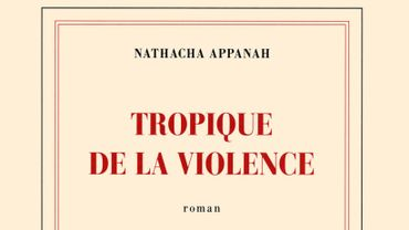 Tropique de la violence, Nathacha Appanah, Gallimard