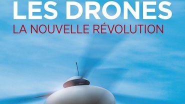 """""""Les drones, la nouvelle révolution"""" de Rodolphe Jobard"""