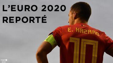 L'Euro 2020 officiellement postposé à l'été 2021.