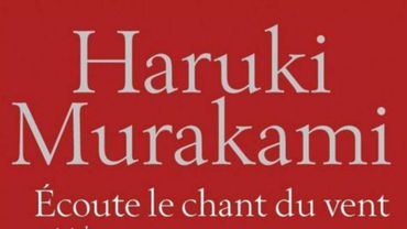 """Ecoute le chant du vent"" et ""Flipper, 1973"" d'Haruki Murakami"