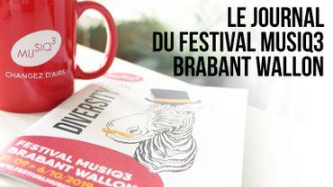 Le Festival Musiq3 Brabant wallon, c'est parti! Suivez le pas à pas avec les Journaux du Festival