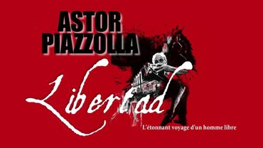 Astor Piazzolla, Libertad, la biographie du centenaire