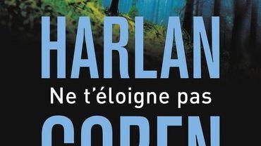 """Harlan Coben s'installe en tête avec 'Ne t'éloigne pas"""""""