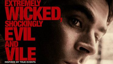 """Extremely Wicked, Shockingly Evil and Vile"" avec Zac Efron sera disponible sur Netflix le 3 mai"