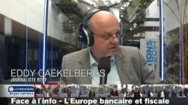 Face à l'info, enjeux européens: l'Europe bancaire et fiscale
