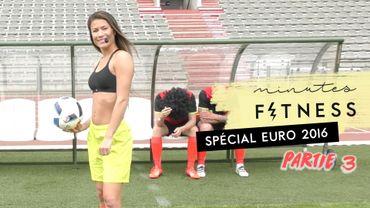 Minute Fitness : entraînement spécial Euro 2016 n°3