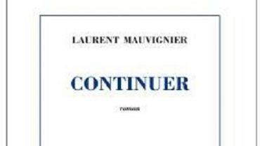 Continuer - Laurent Mauvignier