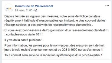 Sur sa page Facebook, la commune de Welkenraedt invite à dénoncer à la police les rassemblements en cette période de confinement.