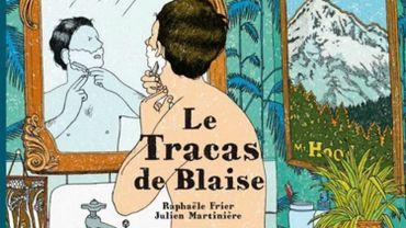 """""""Le Tracas de Blaise"""" de Raphaëlle Frière et Julien Martinière."""