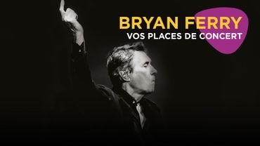 Sold out action : Bryan Ferry