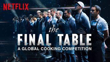 """""""The Final Table"""" ou les 12 travaux d'Hercule de la gastronomie"""