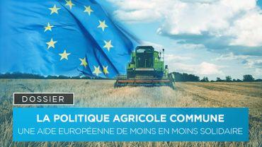 La politique agricole commune : une aide européenne de moins en moins solidaire
