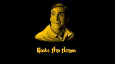 """""""Geeks are heroes"""""""