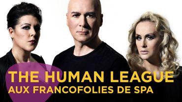 Vos places pour The Human League aux Francofolies