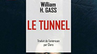 "William H. gass, ""le Tunnel"" (Le Cherche Midi)"