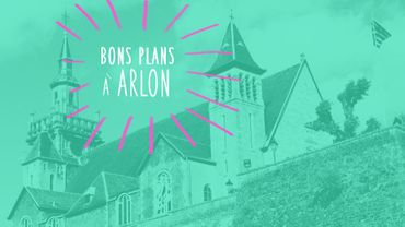Nos bons plans à Arlon