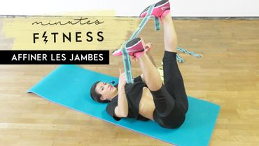 Minutes Fitness : des exercices pour affiner les jambes