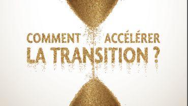 Comment accélérer la transition ?
