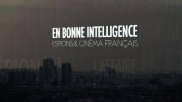En bonne intelligence.  Espions et cinéma français