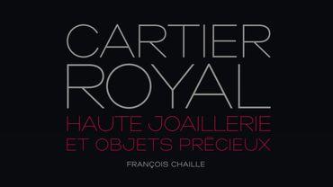 Cartier Royal Haute joaillerie et objets précieux - Éditions Flammarion - Écrit par François Chaille - 95