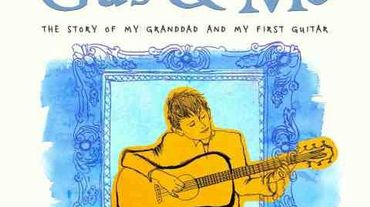 """""""Gus and Me: The Story of My Granddad and My First Guitar"""" (""""Gus et moi: l'histoire de mon grand-père et ma première guitare"""")"""
