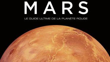 """""""Mars. Le guide ultime de la planète rouge"""""""
