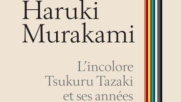 Haruki Murakami, L'Incolore Tsukuru Tazaki et ses années de pèlerinage