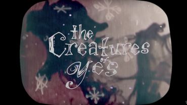The Creatures of Yes : sombres marionnettes
