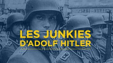 Les junkies d'Hitler : secret de la seconde guerre mondiale.
