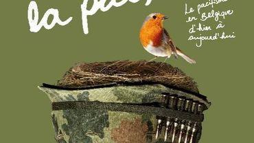 Et si on osait la paix ? – Le pacifisme en Belgique d'hier à aujourd'hui