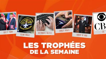 Les Trophées de la Semaine : Trump et Kim, Kleine-Brogel, un internaute raciste, les Diables Rouges, Robert De Niro et CBS