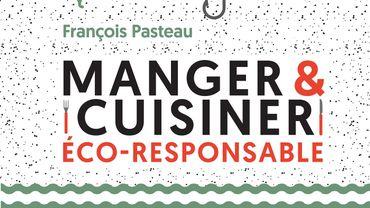 Comment cuisiner éco-responsable ?