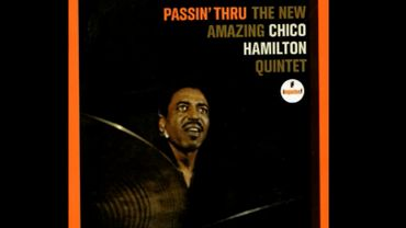 Mort d'un grand du jazz californien: Chico Hamilton