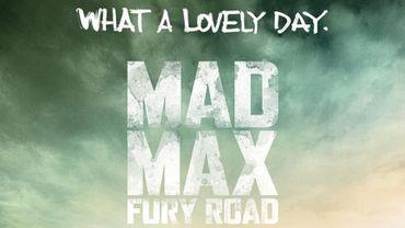 """Mad Max : Fury Road"" sortira sur les écrans belges le 13 mai 2015"
