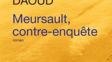 """""""Meursault, contre-enquête"""" de Kamel Daoud chez Actes Sud"""