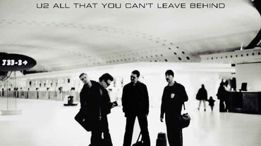 """""""All That You Can't Leave Behind"""" de U2 a 20 ans !"""