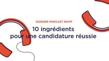Dossier podcast natif : 10 ingrédients pour une candidature réussie