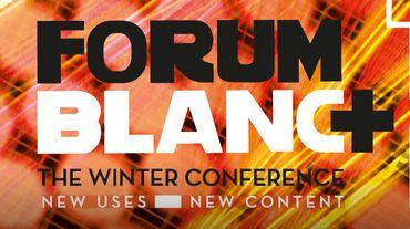 Le Forum Blanc : nouveaux usages, nouveaux contenus