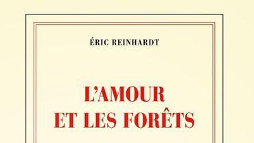 """Un des romans vedettes de la rentrée, """"L'amour et les forêts"""" d'Eric Reinhardt"""