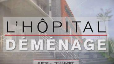 L'hôpital Civil de Charleroi déménage , c'est sur la DEUX!