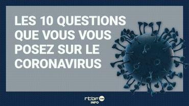 Le coronavirus vous inquiète? Voici des réponses à vos questions