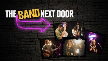 The Band Next Door: revivez les meilleurs moments